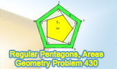 Problem 430: Circumscribed and Inscribed Regular Pentagon, Perpendicular, Areas.