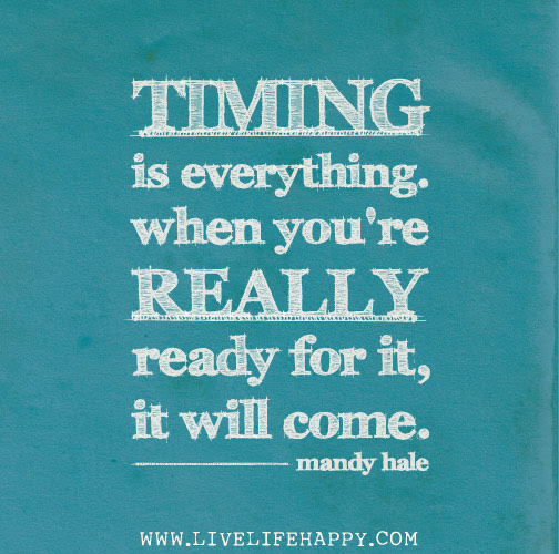 Timing Is Everything Live Life Happy
