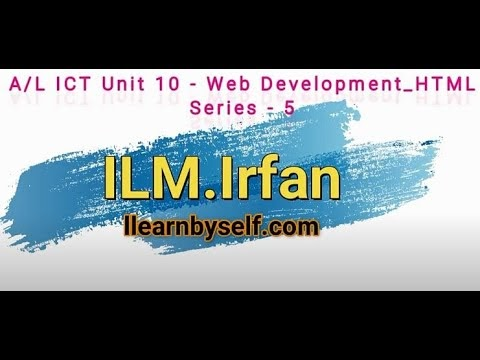A/L ICT Unit 10 Web Development_HTML - Video Tutorial Series - 05