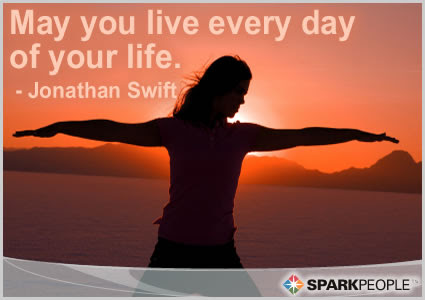 May You Live Every Day Of Your Life Sparkpeople