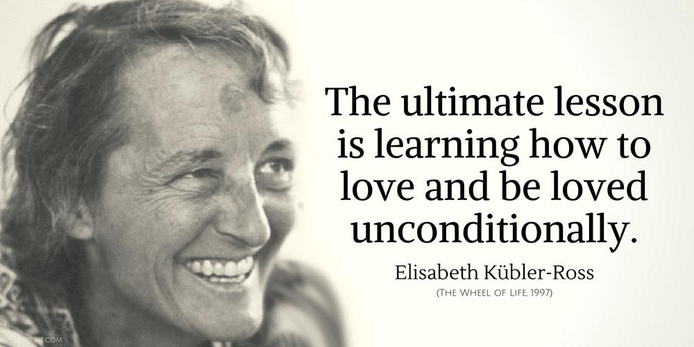 Elisabeth Kubler Ross Quotes Iperceptive