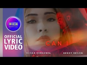 Can I by Alisah Bonaobra & Bugoy Drilon [Official Lyric Video]