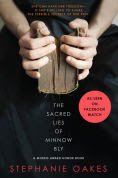 Title: The Sacred Lies of Minnow Bly, Author: Stephanie Oakes