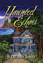 Haunted Echoes by Julie Ann Howell