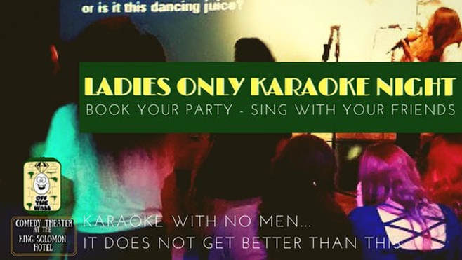 Ladies Karaoke Dance Parties Off The Wall Comedy Theater