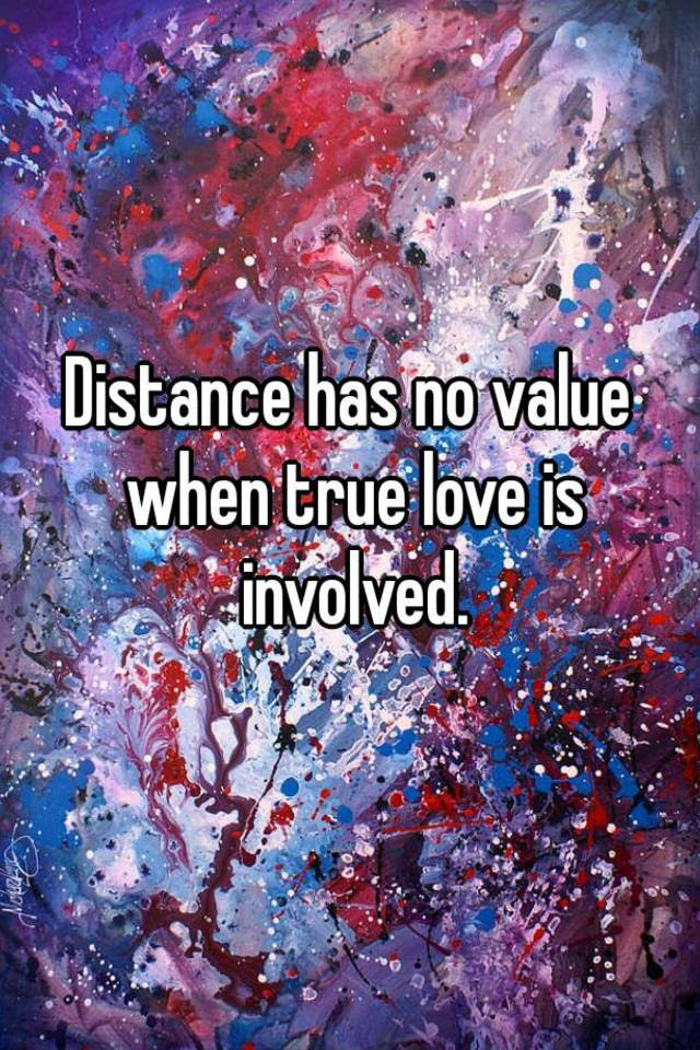 Distance Has No Value When True Love Is Involved