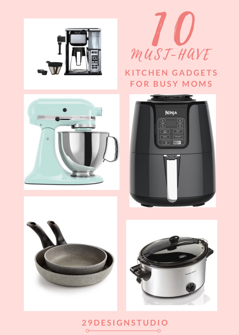 10 Must Have Kitchen Gadgets All Moms Need 29 Design Studio