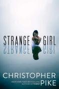 http://www.barnesandnoble.com/w/strange-girl-christopher-pike/1121190938?ean=9781481450591