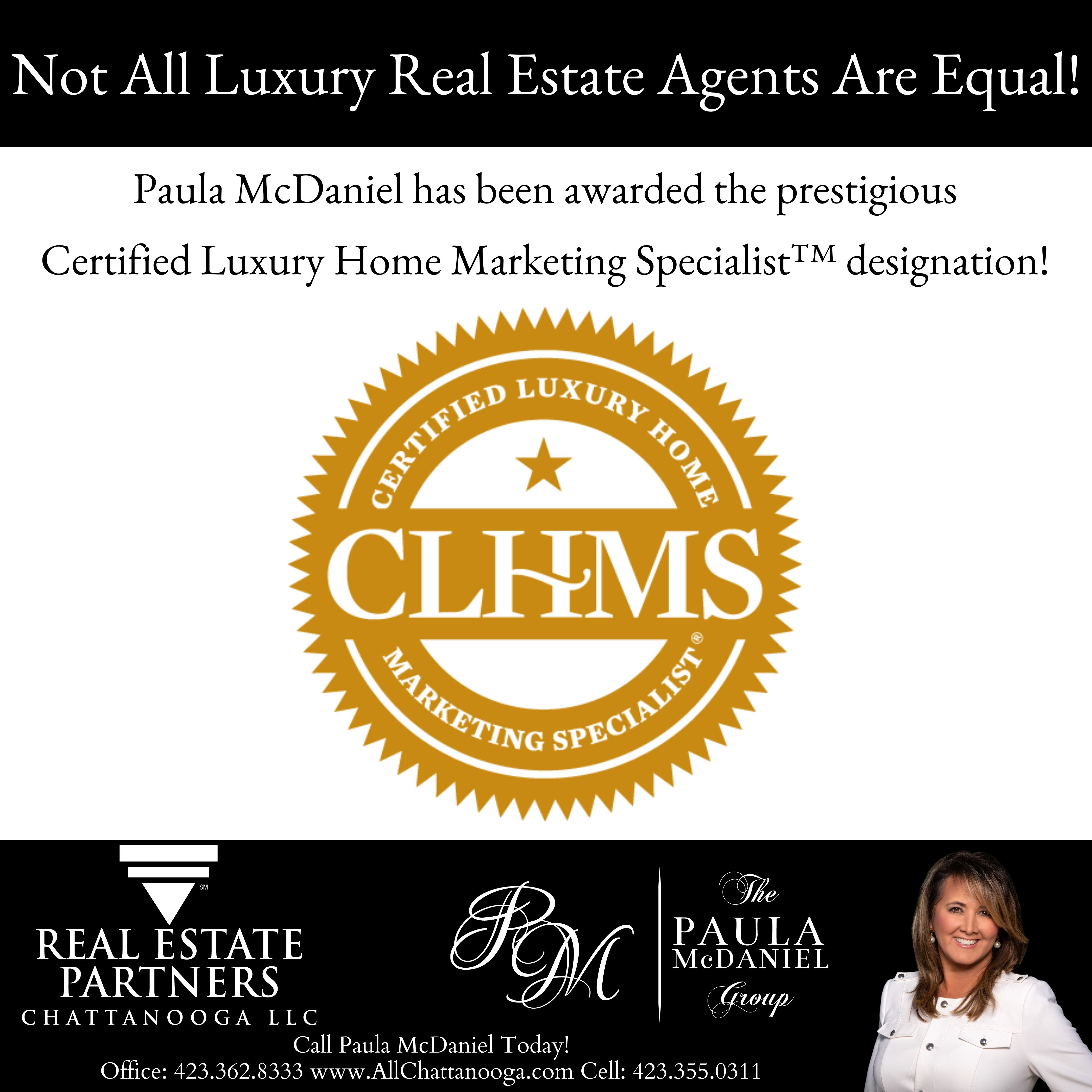 Paula Mcdaniel Has Been Awarded The Prestigious Certified Luxury Home Marketing Specialist Designation The Paula Mcdaniel Group View Homes For Sale In Chattanooga N Ga And Surrounding Areas Specializing In Luxury