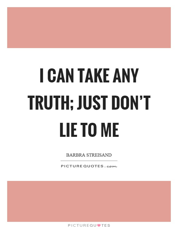 Inspirational Dont Lie To Me Quotes And Sayings