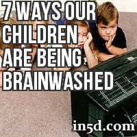 7 Ways Our Children Are Brainwashed