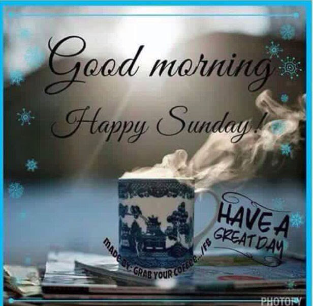Good Morning Happy Sunday Have A Great Day Pictures Photos And