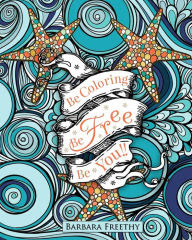 Be Free: Adult Coloring Book