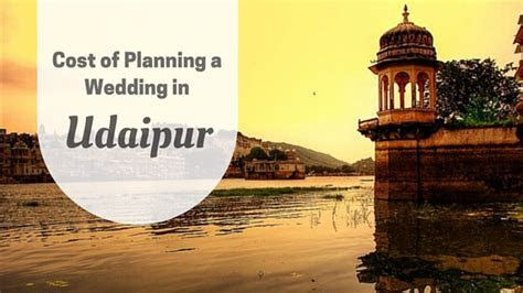 Cost of Planning a Wedding in Udaipur   Udated 2019