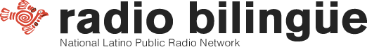 Radio Bilingue - National Latino Public Radio Network