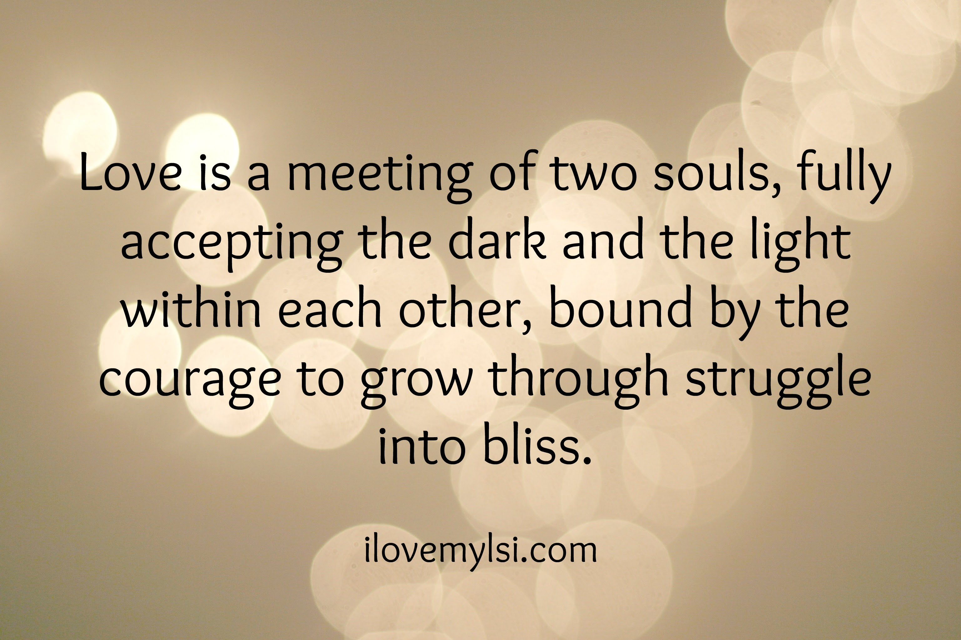 Love is a meeting of two souls