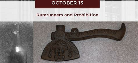 OCTOBER 13: ARTIFACTS AFTER HOURS, RUMRUNNERS AND