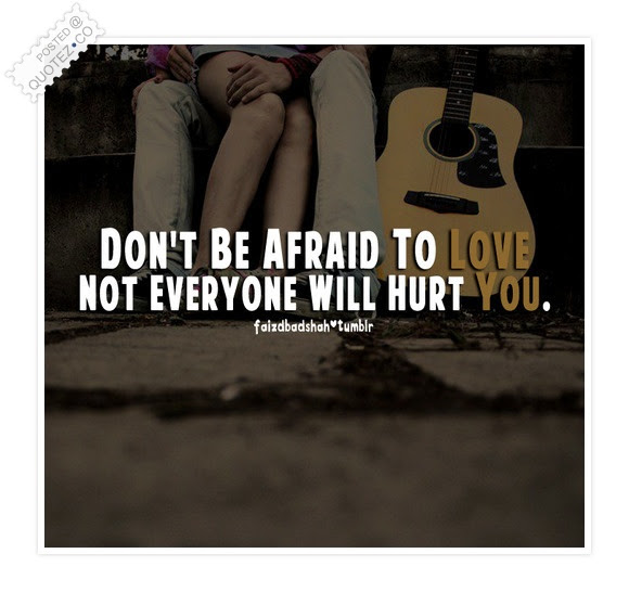 Dont Be Afraid To Love Motivational Quote Quotezco