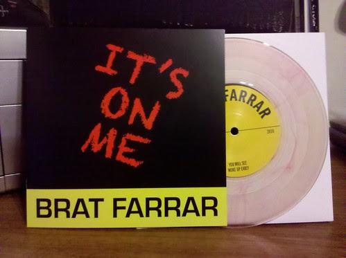 "Brat Farrar - It's On Me 7"" - Ptrash Club Version /100"