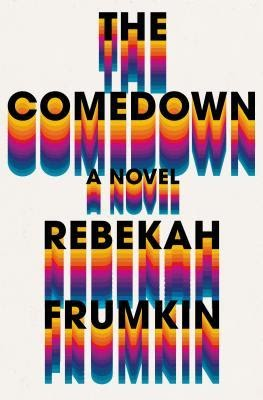 Kindle the comedown by rebekah frumkin booksread kindle the comedown by rebekah frumkin booksread fandeluxe Image collections