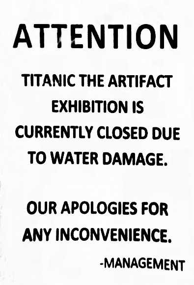 Titanic exhibit closed due to water damage