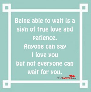 Being Able To Wait Is A Sign Of True Love And Patience Attitude