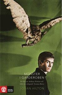 Monster i garderoben : En bok om Anthony Perkins och tiden som skapade Norman Bates (inbunden)