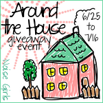 Around the House Giveaway Event by Noise Girls