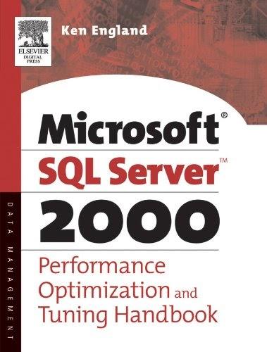 [PDF] The Microsoft SQL Server 2000 Performance Optimization and Tuning Handbook Free Download