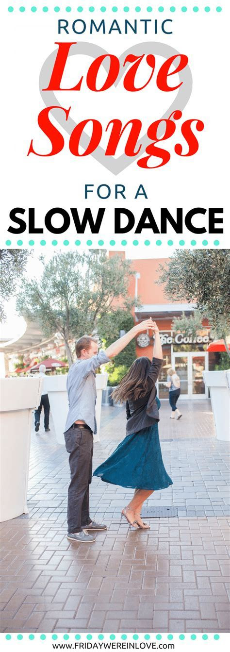 Cute Love Songs You Can Slow Dance To: The Best Slow Dance