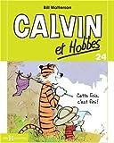 Calvin et Hobbes, tome 24 : Cette fois, c\'est fini ! par Bill Watterson