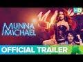 Munna Michael Official Trailer 2017   Tiger Shroff, Nawazuddin Siddiqui & Nidhhi Agerwal