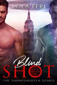Blind Shot by Lola Feri