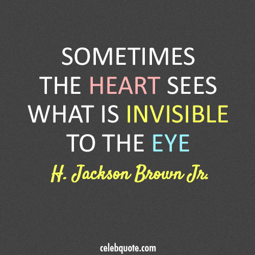 H Jackson Brown Jr Quote About Truth Invisible Heart Eye Cq