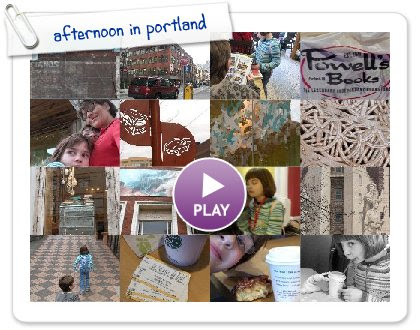 Click to play this Smilebox slideshow: afternoon in portland