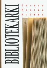 """Teresa Monika Rudzka """"Bibliotekarki"""""""
