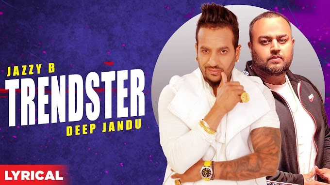 Latest Punjabi Song 'Trendster' (Lyrical Remix) Sung By Jazzy B Featuring Gangis Khan | Punjabi Video Songs - Times of India