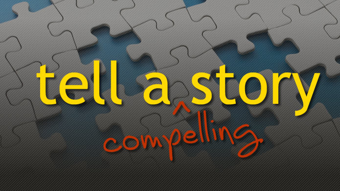 tell a compelling story image 695x390