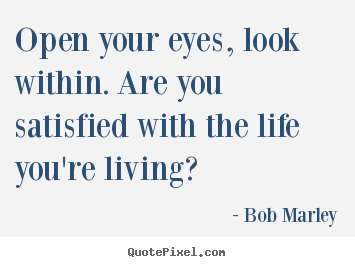 Design Custom Picture Quotes About Life Open Your Eyes Look
