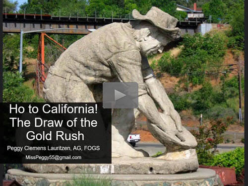 Ho to California! The Draw of the Gold Rush - free webinar by Peggy Lauritzen now online for limited time