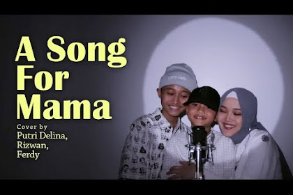Lirik lagu Putri Delina - A Song For Mama