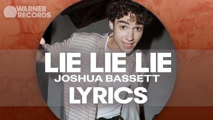 Joshua Bassett Lie Lie Lie Lyrics In English
