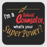 I'm a School Counselor, What's Your Super Power? Square Sticker
