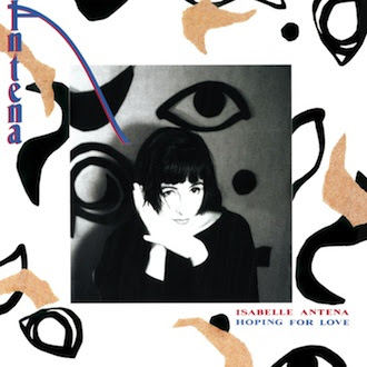 Isabelle Antena - Hoping For Love [TWI 759 CD]