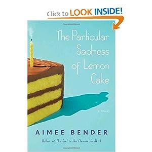 The Particular Sadness of Lemon Cake: A Novel