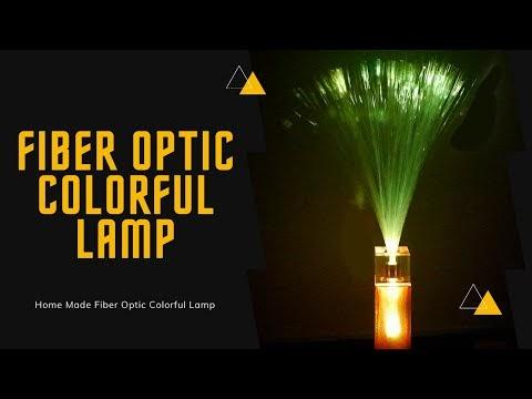 Fiber Optical Led Lamp - How to make a Amazing DIY Home Made Colorful