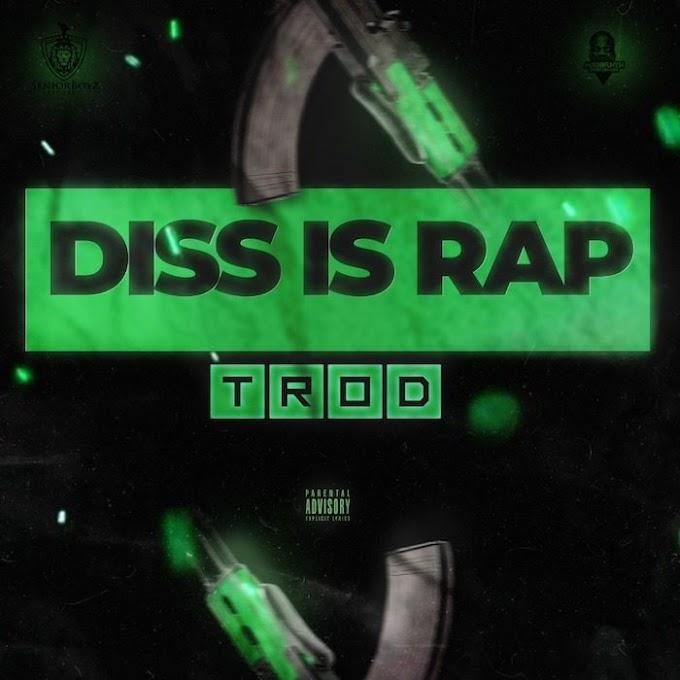 [Music] TROD – Diss Is Rap