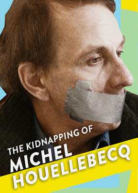 Kidnapping of Michel Houellebecq, The