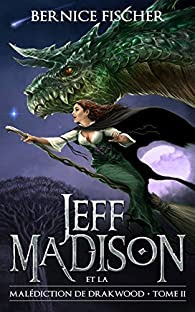 Jeff Madison et la malédiction de Drakwood (Tome 2) par Fischer