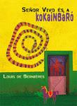 Louis de Bernières: Señor Vivo és a kokainbáró